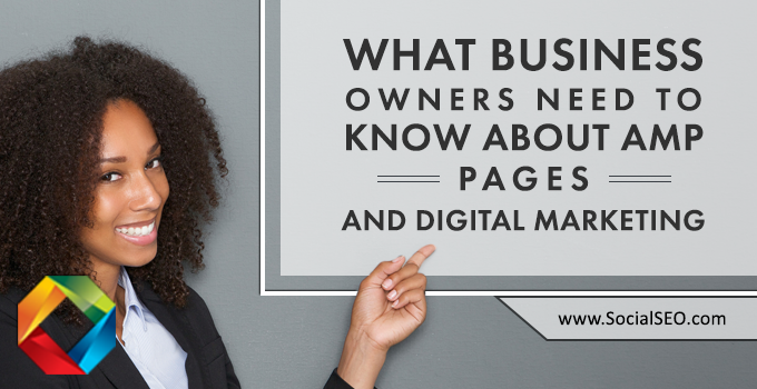 What Business Owners Need To Know About AMP Pages