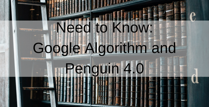 What You Need To Know About Google Algorithm And Penguin 4.0