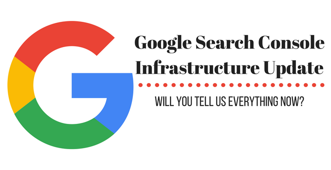 Google Search Console Infrastructure Update – Will You Tell Us Everything Now?