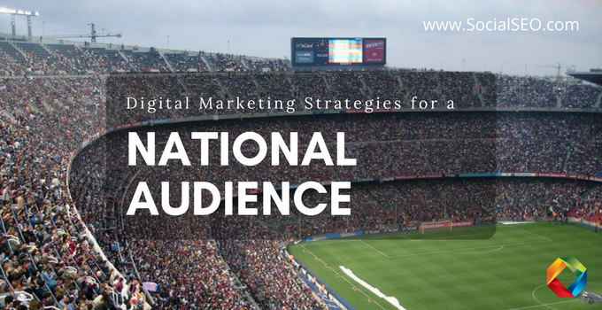 Expanding Your Reach: Digital Marketing Strategies For A National Audience
