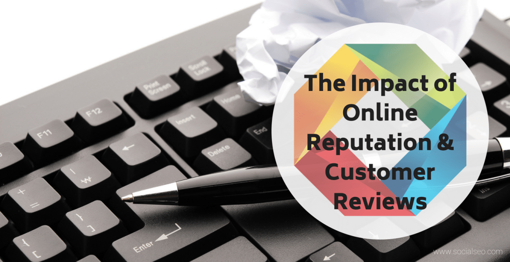 Online Reputation and Customer Reviews