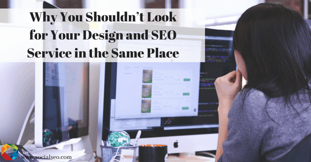 Why You Shouldn't Look for Your Design and SEO Service in the Same Place