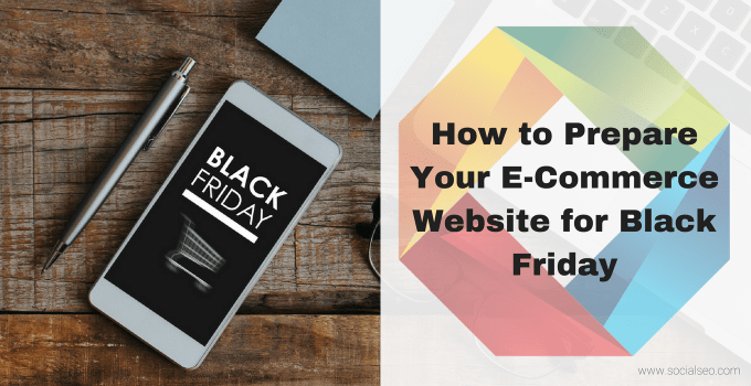How To Prepare Your E-Commerce Website For Black Friday