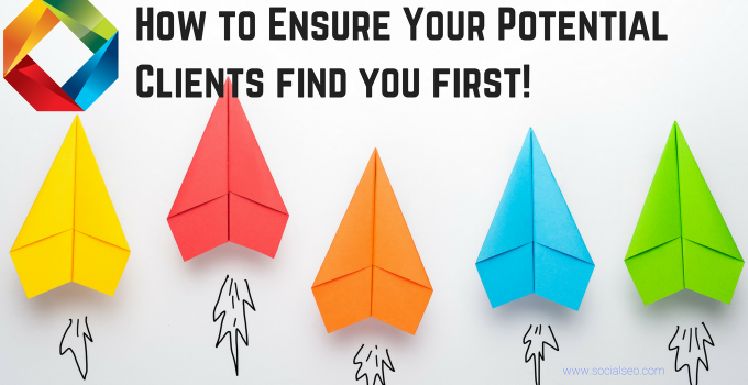 Your Potentials Clients Are Searching For Products Or Services – How To Ensure They Find You FIRST