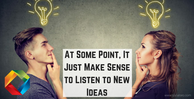 Listen To New Ideas