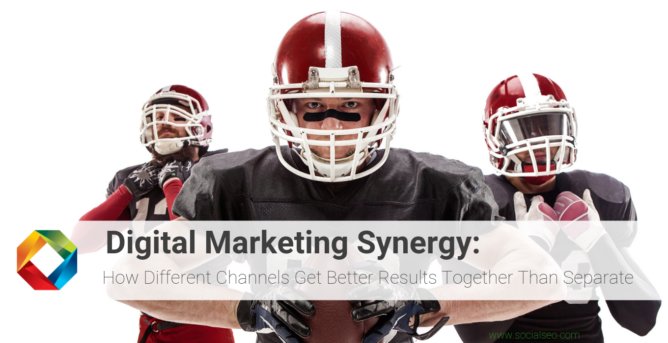Digital Marketing Synergy: How Different Channels get Better Results Together Than Separate
