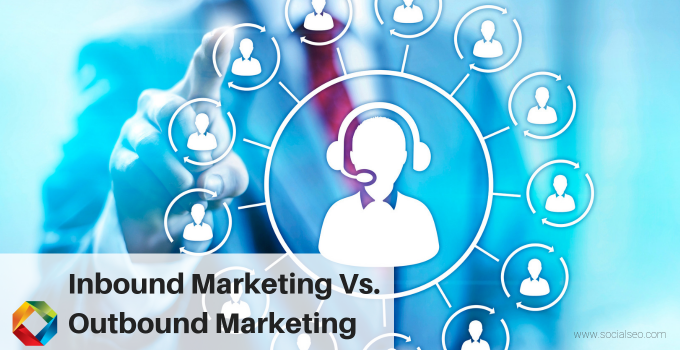 Inbound Marketing Vs. Outbound Marketing: Which Is More Effective?