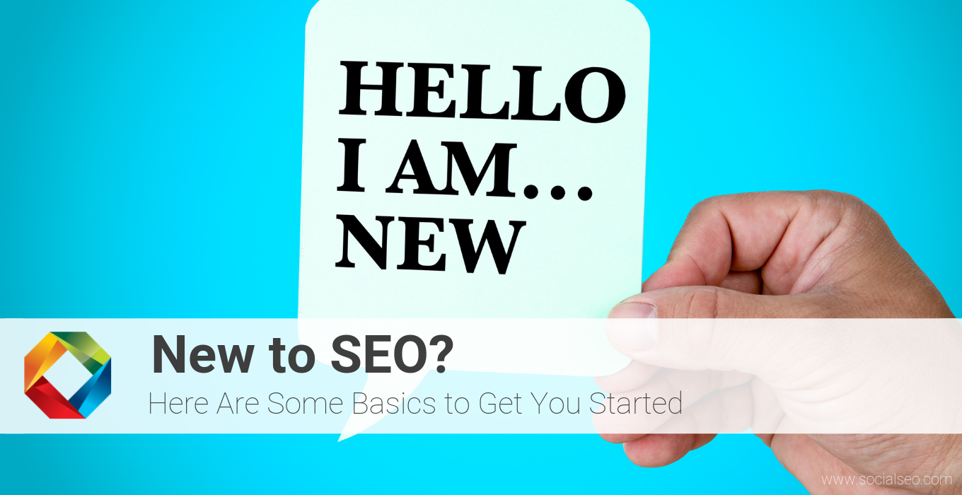 New to SEO? Here Are Some Basics to Get You Started