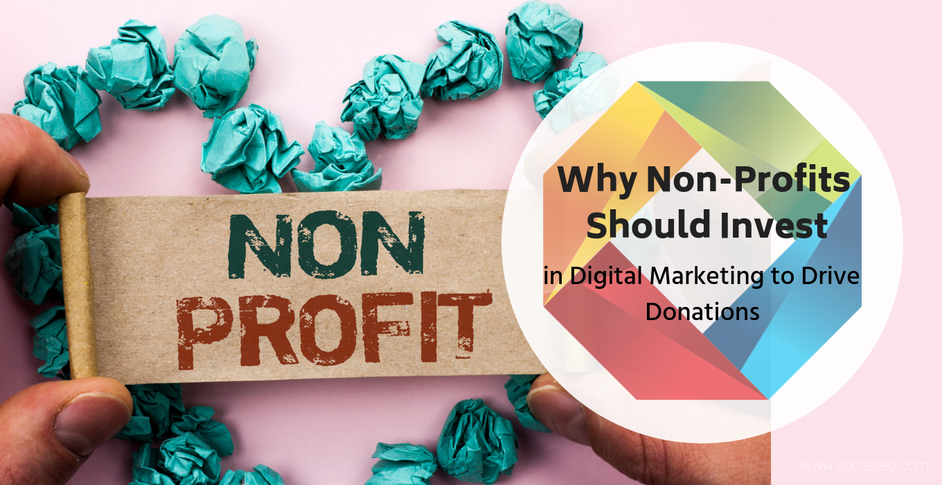 Why Non-Profits Should Invest in Digital Marketing to Drive Donations