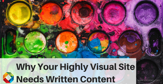 Why Your Highly Visual Site Needs Written Content