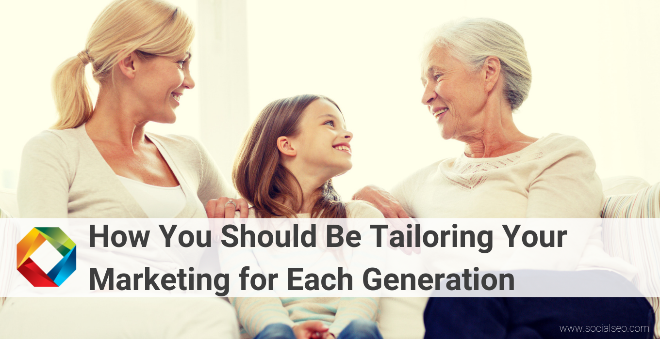 How You Should Be Tailoring Your Marketing for Each Generation