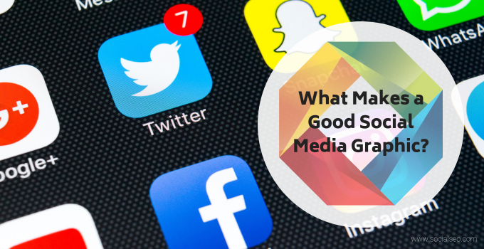 What Makes A Good Social Media Graphic?