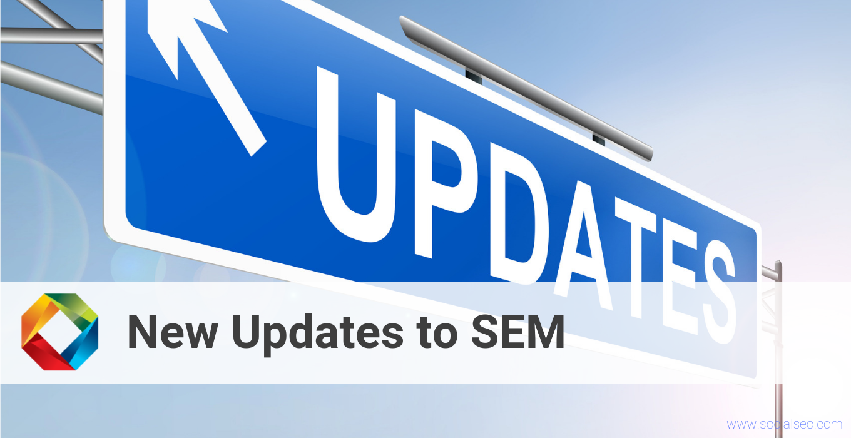 New Updates to SEM