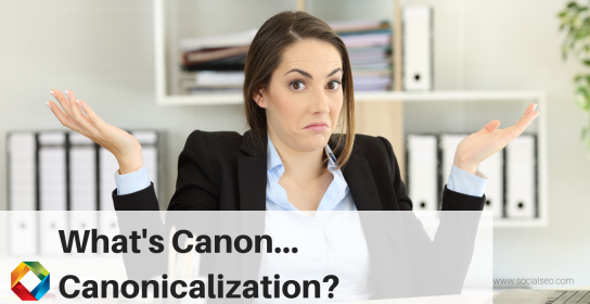 What's Canon…Canonicalization?