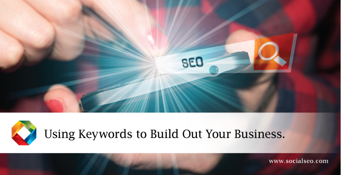Using Keywords to Build Out Your Business