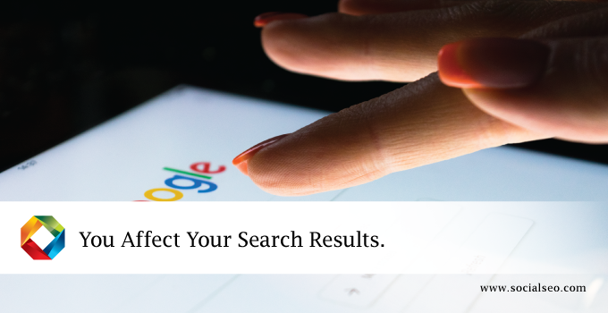 You Affect Your Search Results